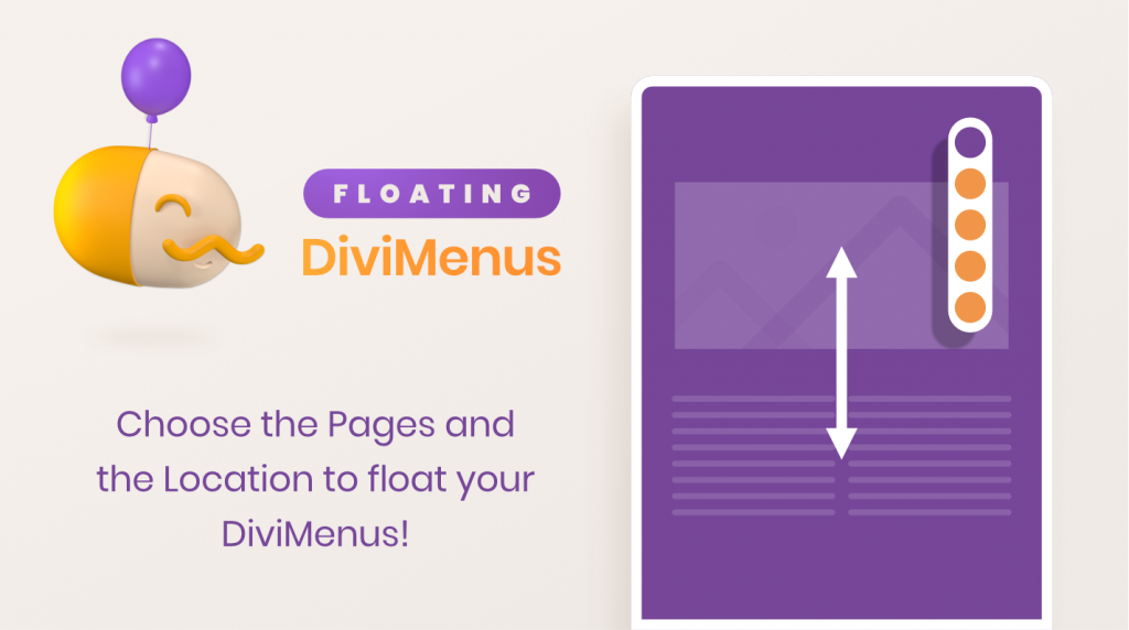 Floating DiviMenus. Choose the Pages and the Location to float your DiviMenus!